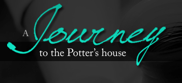 Journey To The Potter's House