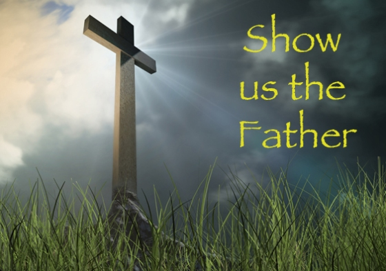 Show us the Father