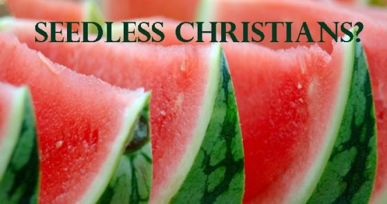 seedless Christians